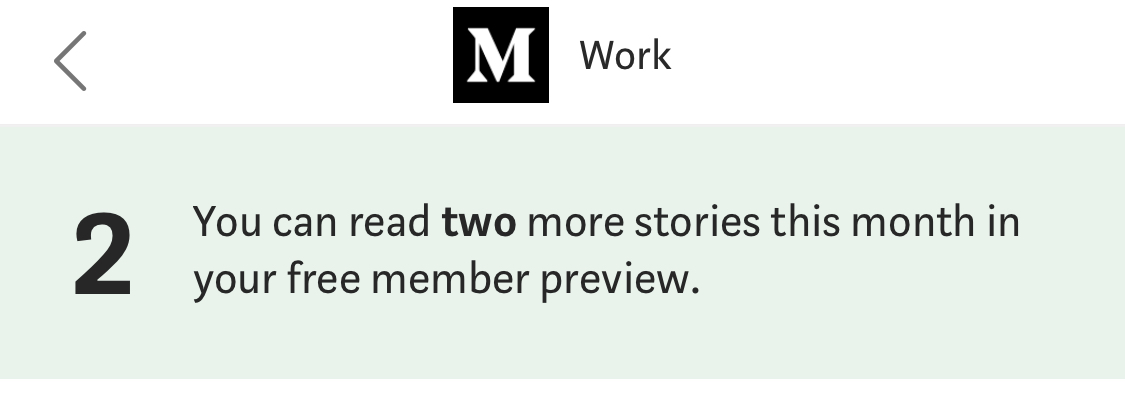 A screenshot of a message that you get on the Medium App for Phone stating I have two more articles to read for free